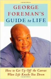 George Foreman's Guide to Life