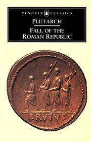 Wk 12 Plutarch Fall of Roman Republic