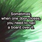 Wk 18 Nail the door closed
