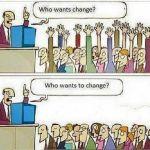 Wk 30 Who wants to change